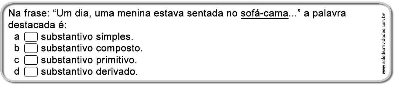 atividades de portugus atividades de substantivo simples composto primitivo e derivado atividades ensino fundamental atividades para imprimir
